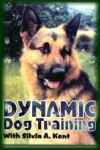 Dynamic Dog Training by S Kent